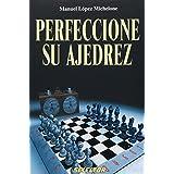 Perfeccione Su Ajedrez/ Improve Your Chess Skills (Ajedrez / Chess)