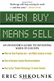 When Buy Means Sell: An Investor's Guide to Investing When It Counts