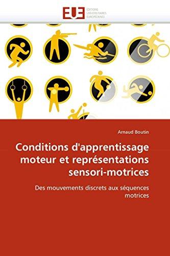 Conditions d''apprentissage moteur et représentations sensori-motrices par Arnaud Boutin