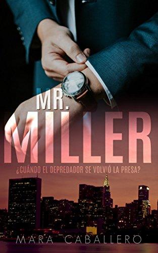 Mr. Miller: ¿Cuándo el depredador se volvió la presa?