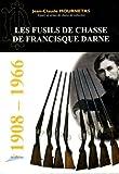 Les fusils de chasse de Francisque Darne