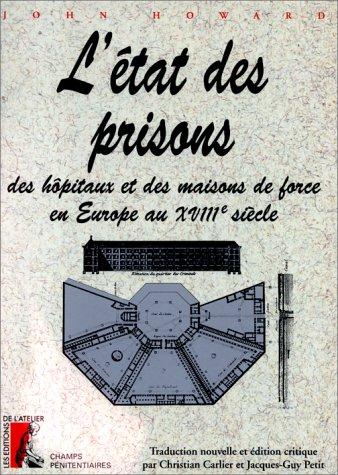 L'état des prisons, des hôpitaux et des maisons de force en Europe au XVIIIe siècle