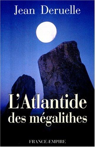 L'Atlantide des mégalithes par Jean Deruelle
