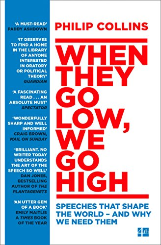 When They Go Low, We Go High: Speeches that shape the world – and why we need them (English Edition)