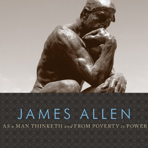 As a Man Thinketh and From Poverty to Power  Audiolibri