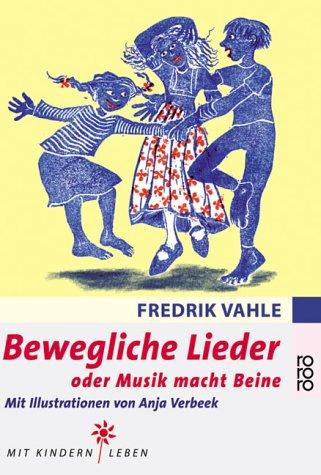 Bewegliche Lieder: oder Musik macht Beine