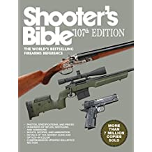 Shooter?s Bible, 107th Edition: The World's Bestselling Firearms Reference (Shooter's Bible)