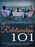 Relationships 101: The Best Relationships Advice For Couples To Strengthen Their Relationship  (English Edition)