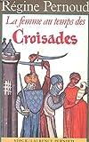 [La ]Femme au temps des Croisades