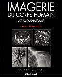Imagerie du corps humain - Atlas d'anatomie
