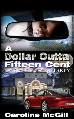 A Dollar Outta Fifteen Cent 5: A Little Bit of Change (PART E - The EXPLOSIVE Finale) (English Edition)