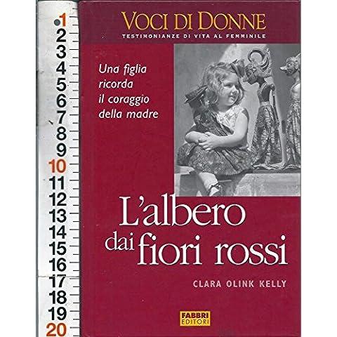 Clara Olink Kelly- L'Albero Dai Fiori Rossi- Fabbri Voci Di Donne Vita Femminile
