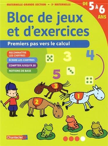Bloc de Jeux et d'Exercices - Premiers Pas Vers le Calcul (5-6 a.) par ZNU