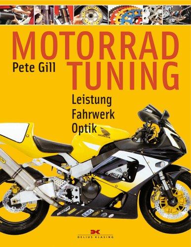 Motorrad-Tuning: Leistung - Fahrwerk - Optik