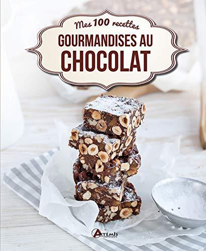 GOURMANDISES AU CHOCOLAT MES 100 RECETTES