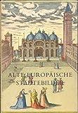 Alte europäische Städtebilder - Georg Braun, Franz Hogenberg