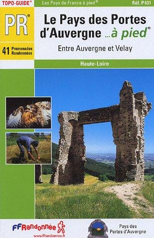 Le Pays des Portes d'Auvergne... à pied : Entre Auvergne et Velay