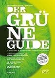 Der grüne Guide: Der erste große Ratgeber für ein nachhaltiges Leben