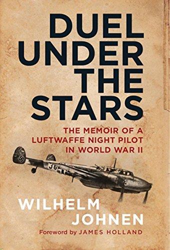 Duel Under the Stars: The Memoir of a Luftwaffe Night Pilot in World War II (English Edition) por Wilhelm Johnen