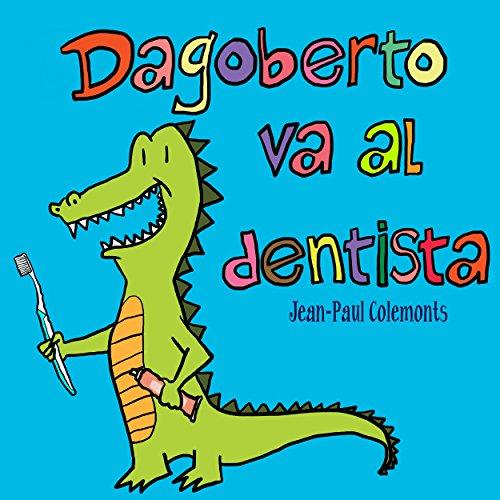 Dagoberto va al dentista