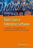 Open Source Enterprise Software: Grundlagen, Praxistauglichkeit und Markt????bersicht quelloffener ERP-Systeme (German Edition) by Alexandra Kees (2015-09-21)