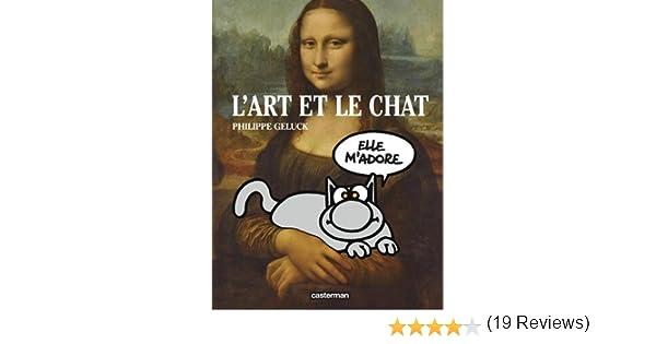 Amazon.fr le chat : lart et le chat philippe geluck livres