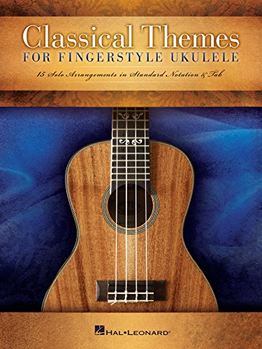 Classical Themes for Fingerstyle Ukulele: 15 Solo Arrangements in Standard Notation & Tab (English Edition)