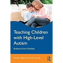 Teaching Children with High-Level Autism: Evidence from Families