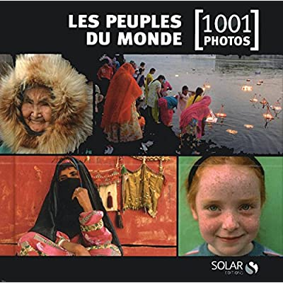 Les peuples du monde - 1001 photos