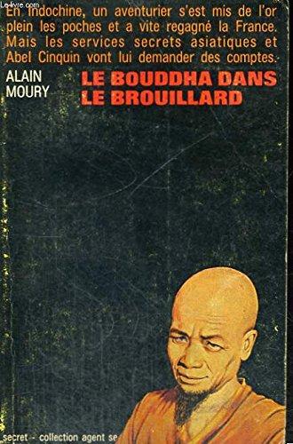 LE BOUDDHA DANS LE BROUILLARD. COLLECTION AGENT SECRET N° 17