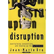Disruption: Overturning Conventions and Shaking Up the Marketplace by Jean-Marie Dru (1996-10-21)