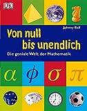 Von null bis unendlich: Die geniale Welt der Mathematik