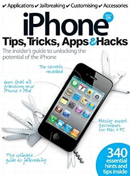 iPhone Tips, Tricks, Apps & Hacks by [Imagine Publishing]