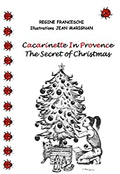 Cacarinette In Provence. The Secret of Christmas. (English Edition)