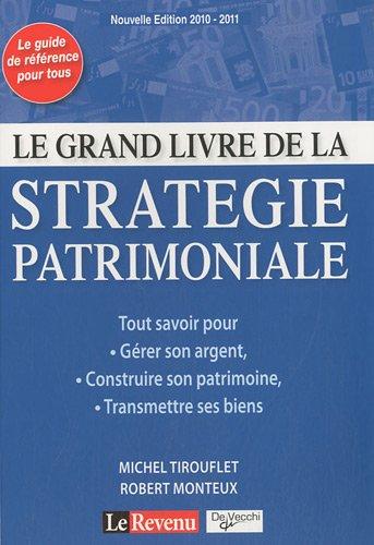 Le grand livre de la stratégie patrimoniale