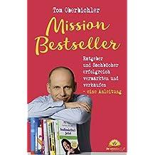 Mission Bestseller Ratgeber und Sachbücher erfolgreich vermarkten und verkaufen ... Eine Anleitung (Buch und eBook schreiben 3)