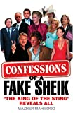 "Confessions of a Fake Sheik: ""The King of the Sting"" Reveals All"