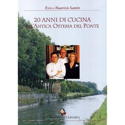 Venti Anni Di Cucina All'antica Osteria Del Ponte