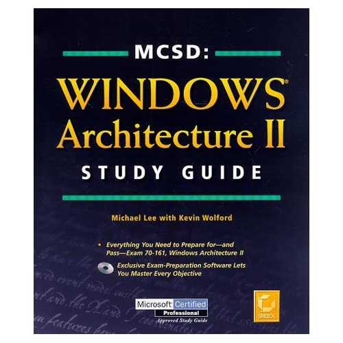 MCSD : WINDOWS ARCHITECTURE II STUDY GUIDE
