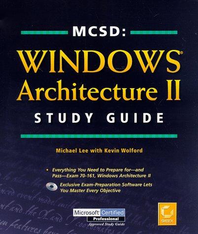 MCSD : WINDOWS ARCHITECTURE II STUDY GUIDE par Michael Lee