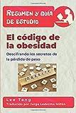 Resumen y guía de estudio - el código de la obesidad: descifrando los secretos de la pérdida de peso: Resumen y guía de estudio