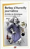 Barbey d'Aurevilly journaliste : Articles et chroniques