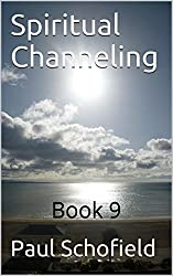 Spiritual Channeling: Book 9