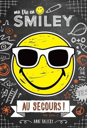 Ma Vie en Smiley - Au secours ! (3)