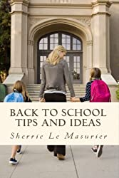 Back to School Tips and Ideas (Organizing Kids Made Easy Book 1) (English Edition)