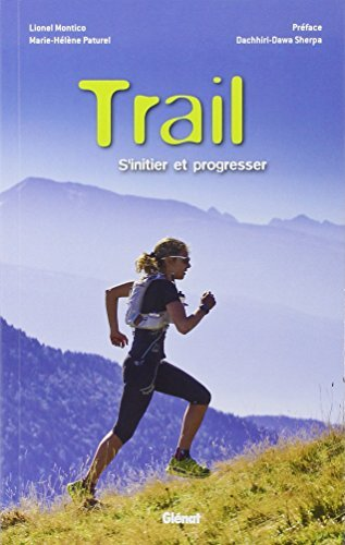 TRAIL : S'INITIER ET PROGRESSER by MARIE-H?L?NE PATUREL