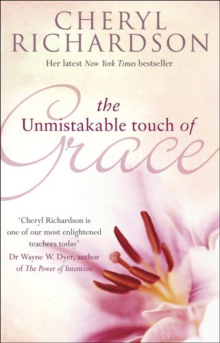 The Unmistakable Touch of Grace por Cheryl Richardson