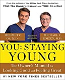 You: Staying Young: The Owner's Manual for Looking Good & Feeling Great by Michael F. Roizen (2015-08-18)