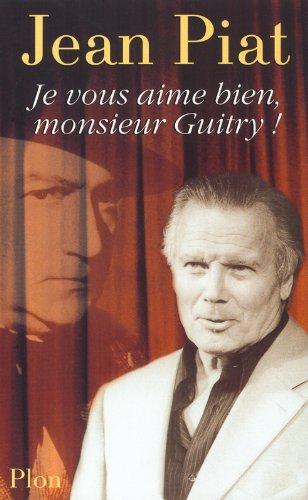 Je Vous Aime Bien Monsieur Guitry [Pdf/ePub] eBook