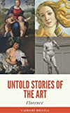 Untold Stories Behind the Art: Florence